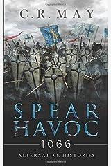 Spear Havoc: 1066 - Alternative  Histories Paperback