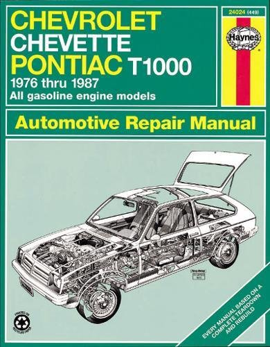 Chevrolet Chevette and Pontiac T1000 Owners Workshop Manual (Book No. 449) Chevrolet Cavalier Owners Manual