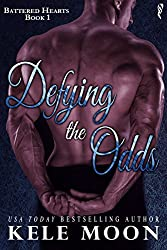 Defying the Odds (Battered Hearts Book 1)