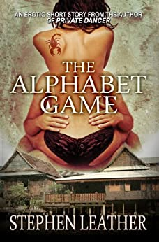 The Alphabet Game (Asian heat Book 2) by [Leather, Stephen]