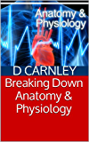 Breaking Down Anatomy & Physiology: Study Guide