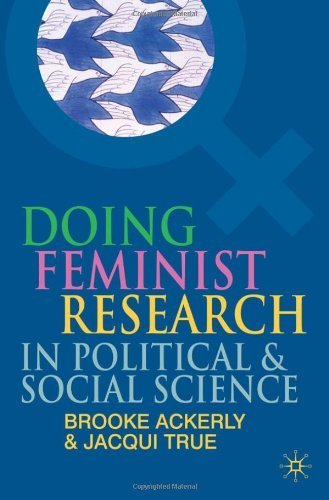 Doing Feminist Research in Political and Social Science by Ackerly, Brooke, True, Jacqui (2010) Paperback