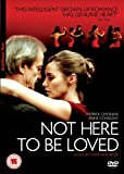 Not Here To Be Loved [2007] [DVD]