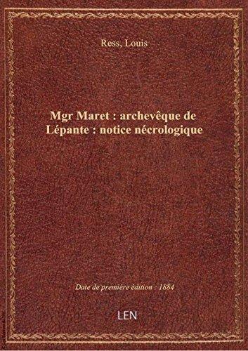 Mgr Maret : archevque de Lpante : notice ncrologique / Louis Ress