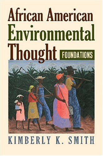 African American Environmental Thought: Foundations (American Political Thought (University Press of Kansas)) by Kimberly K. Smith (2007-03-05)