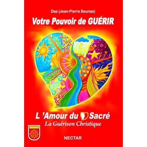 Votre Pouvoir de GUÉRIR : L'Amour du Coeur Sacré, La Guérison Christique