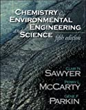 Chemistry for Environmental Engineering and Science (The McGraw-Hill Series in Civil and Environmental Engineering)
