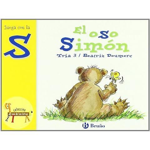 El oso Simón: Juega con la s (Castellano - A Partir De 3 Años - Libros Didácticos - El Zoo De Las