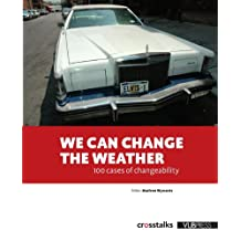 We Can Change the Weather: 100 Cases in Energy Efficiency to Start Doing So (Crosstalks)