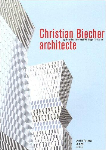 Christian Biecher architecte . Edition bilingue français-anglais par Philippe Tretiack, Cristina Morozzi