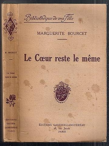 Marguerite Bourcet - Marguerite Bourcet. Le Coeur reste le