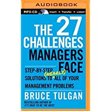 The 27 Challenges Managers Face: Step-by-Step Solutions to (Nearly) All of Your Management Problems by Bruce Tulgan (2015-05-12)