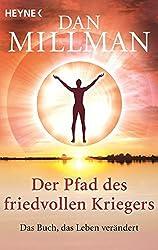 Der Pfad des friedvollen Kriegers: Das Buch, das Leben ver??ndert by Dan Millman (2013-10-14)