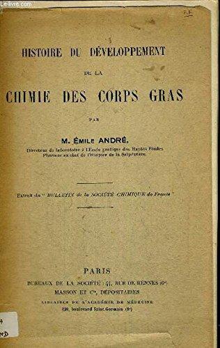 HISTOIRE DU DEVELOPPEMENT DE LA CHIMIE DES CORPS GRAS - CONFERENCES FAITES A LA FACULTE DES SCIENCES DE BORDEAUX LES 13 - 14 MARS 1931 AU COLLEGE DE FRANCE - LES 22 ET 25 JUIN 1931