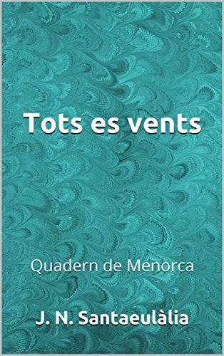 Tots es vents: Quadern de Menorca (Catalan Edition) por J.N. Santaeulàlia