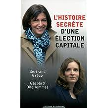 L'histoire secrète d'une élection capitale