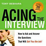 Acing the Interview: How to Ask and Answer the...