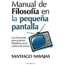 Manual de filosofía en la pequeña pantalla (Ensayo (berenice))