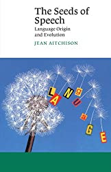 The Seeds of Speech: Language Origin and Evolution (Canto)