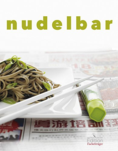 Nudelbar: Die besten Rezepte für Harusame, Ramen, Udon, Somen und Soba (Soba-nudel-rezepte)