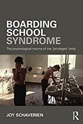Boarding School Syndrome: The psychological trauma of the 'privileged' child by Joy Schaverien (11-Jun-2015) Paperback