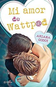 Mi amor de Wattpad par Ariana Godoy