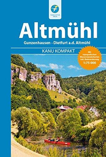 kanu-kompakt-altmuhl-die-altmuhl-von-gunzenhausen-bis-dietfurt-mit-topografischen-wasserwanderkarten