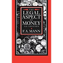 The Legal Aspect of Money: With Special Reference to Comparative Private and Public International Law