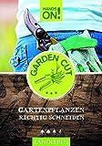 Garden Cut: Gartenpflanzen richtig schneiden (Hands on / Landleben)