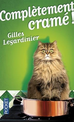 Completement crame ! (French Edition) by Gilles Legardinier (2014-03-13)