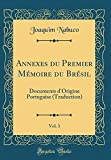 Telecharger Livres Annexes Du Premier Memoire Du Bresil Vol 3 Documents D Origine Portugaise Traduction Classic Reprint (PDF,EPUB,MOBI) gratuits en Francaise