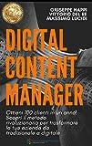 Digital Content Manager: Ottieni 100 nuovi clienti in un anno scopri il metodo rivoluzionario per trasformare la tua azienda da tradizionale a digitale. ... art marketing analitycs and evolu