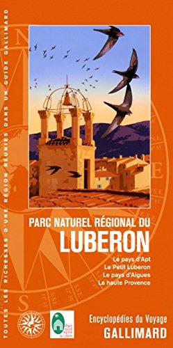 Parc naturel régional du Luberon: Le pays d'Apt, le Petit Luberon, le pays d'Aigues, la haute Provence