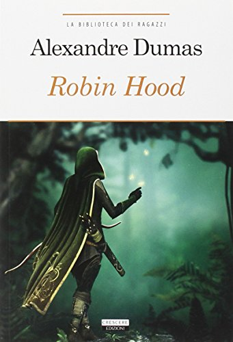 Robin Hood. Principe dei ladri. Ediz. integrale