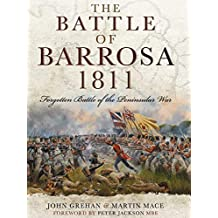 The Battle of Barrosa: Forgotten Battle of the Peninsular War