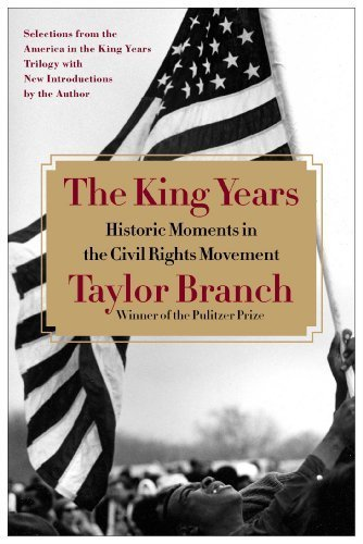 The King Years: Historic Moments in the Civil Rights Movement by Branch, Taylor (2013) Paperback