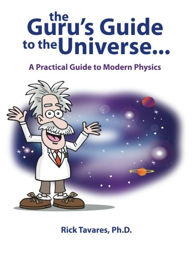 Price comparison product image The Guru's Guide to the Universe...: A Practical Guide to Modern Physics