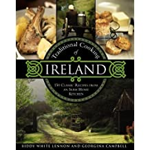Traditional Cooking of Ireland: Classic Dishes from the Irish Home Kitchen