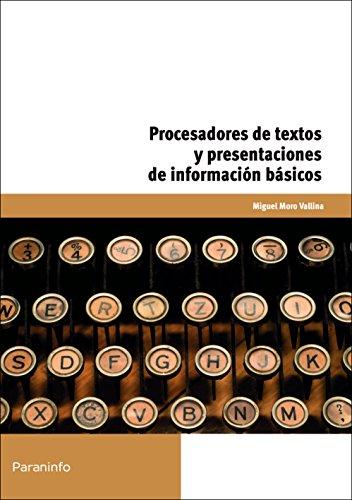 Procesadores de textos y presentaciones de información básicos (Cp - Certificado Profesionalidad) por MIGUEL MORO VALLINA