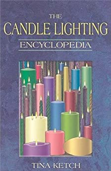 Candle Lighting Encyclopedia (English Edition) di [Ketch, Tina]