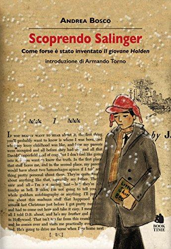 Scoprendo Salinger. Come forse  stato inventato Il giovane Holden