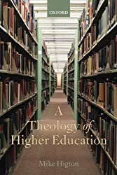 A Theology of Higher Education