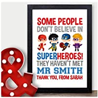 Personalised Super Hero Teacher Thank You Gifts for Male Teachers, Head Teacher - Thank You Gifts for Teachers, Teaching Assistants, TA, Nursery Teachers - ANY NAMES - A5, A4 Prints and Frames