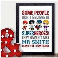 Personalised Super Hero Teacher Thank You Gifts for Male Teachers, Head Teacher - Thank You Gifts for Teachers, Teaching Assistants, TA, Nursery Teachers - ANY NAMES - A5, A4 Prints and Frames