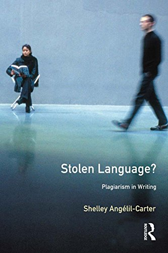 Stolen Language?: Plagiarism in Writing (Real Language Series) por Shelley Angelil-Carter