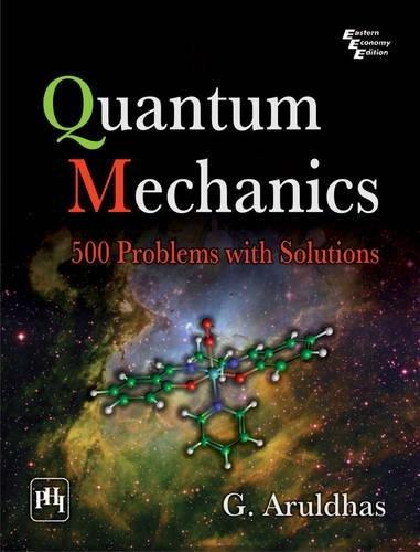 Quantum Mechanics: 500 Problems with Solutions por G. Aruldhas