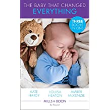 The Baby That Changed Everything: A Baby to Heal Their Hearts / The Baby That Changed Her Life / The Surgeon's Baby Secret (Mills & Boon By Request)