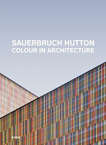 Sauerbruch Hutton: Colour in Architecture