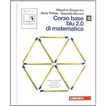 Corso Base Blu 2.0 Di Matematica. Vol. U-V-W-Alfa1. Per Le Scuole Superiori. Con Espansione Online