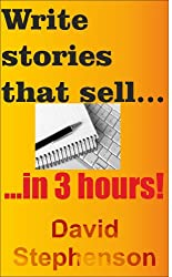 Write stories that sell... in 3 hours! (English Edition)